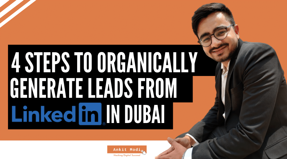 4 Steps to Organically Generate Leads from LinkedIn in Dubai