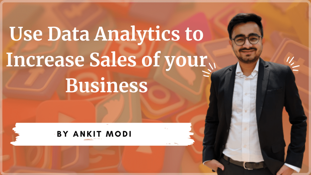 Data Analytics to Increase Sales of Your Business